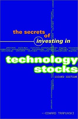 The Secrets of Investing in Technology Stocks, 2nd Edition: Edward