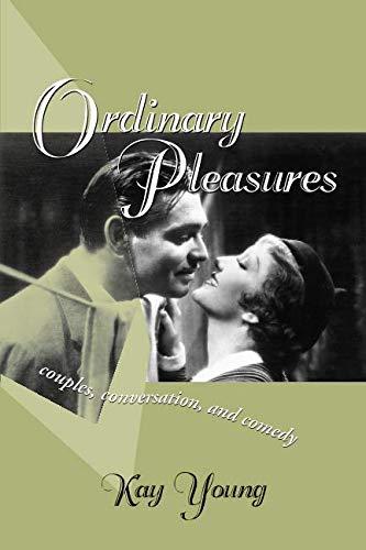 ORDINARY PLEASURES: COUPLES, CONVERSATION, AND COMEDY (THEORY INTERPRETATION NARRATIV)