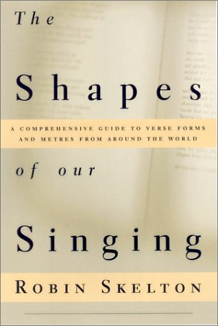 The Shapes of Our Singing: A Comprehensive Guide to Verse Forms and Metres from Around the World