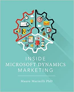 Inside Microsoft Dynamics Marketing by Mauro Marinilli PhD (2015-01-19)