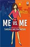 Me vs. Me, Sarah Mlynowski, 0373895887