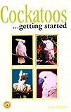 Cockatoos As a Hobby, John Coborn, 0793800919