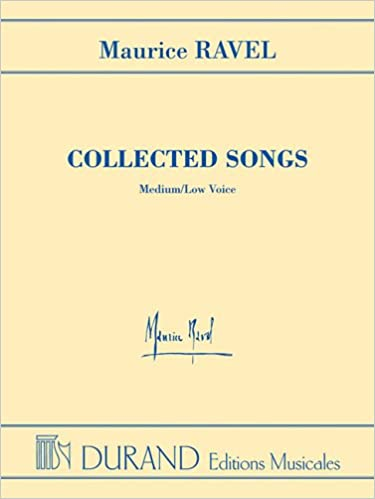Collected Songs Medium//Low Voice Maurice Ravel