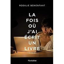 La fois où j'ai écrit un livre (French Edition)