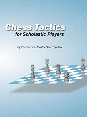 Chess Tactics for Scholastic Players