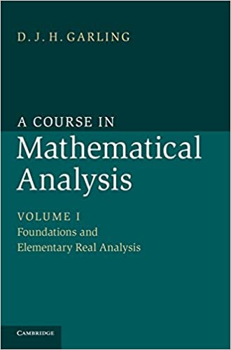 A Course In Mathematical Analysis A Course In Mathematical Analysis 3 Volume Set Volume 1 Garling D J H 9781107032026 Books