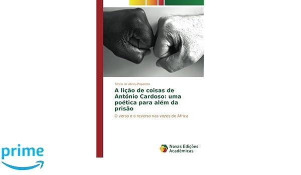 A lição de coisas de António Cardoso: uma poética para além da prisão: O verso e o reverso nas vozes de África: Amazon.es: Tércio de Abreu Paparoto: Libros ...