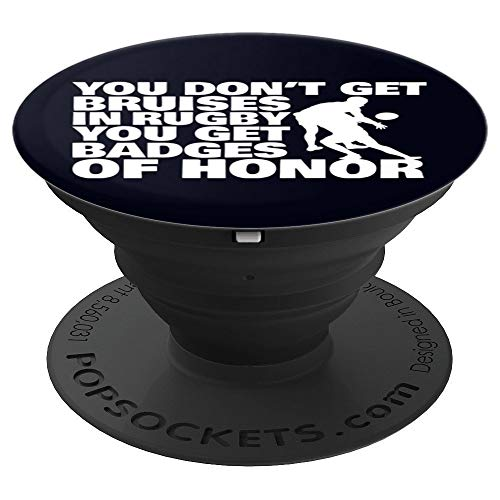 You Don't Get Bruises In Rugby You Get Badges Of Honor PopSockets Grip and Stand for Phones and Tablets