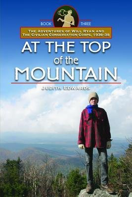 [ AT THE TOP OF THE MOUNTAIN: THE ADVENTURES OF WILL RYAN AND THE CIVILIAN CONSERVATION CORPS 1936-38, BOOK III Paperback ] Edwards, Judith ( AUTHOR ) Jun - 25 - 2013 [ Paperback ] pdf epub