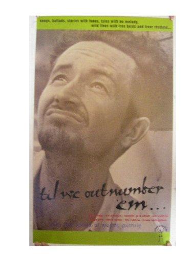 Woody Guthrie Poster Til We Outnumber em