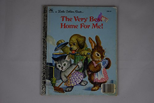 The Very Best Home for Me! (A Little Golden Book)