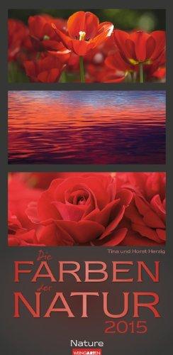 Farben der Natur 2015 Kalender – 14. April 2014 Weingarten Tina Herzig Horst Herzig KV&H Verlag