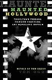 Haunted Hollywood: Tinseltown Terrors, Filmdom