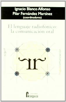 El lenguaje radiofónico: la comunicación oral. (Spanish Edition)