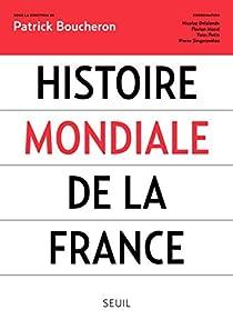 Histoire mondiale de la France par Boucheron