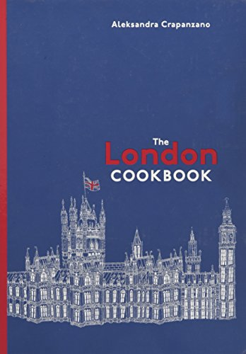 the-london-cookbook-recipes-from-the-restaurants-cafes-and-hole-in-the-wall-gems-of-a-modern-city