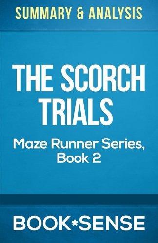 Summary & Analysis   The Scorch Trials (The Maze Runner Series, Book 2)