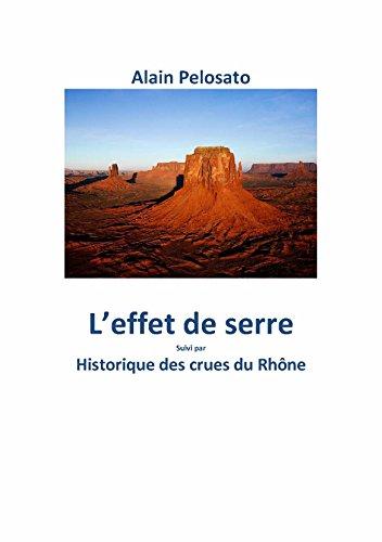L'effet de serre: Historique des crues du Rhône (French Edition)