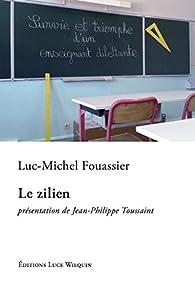 Le zilien par Luc-Michel Fouassier