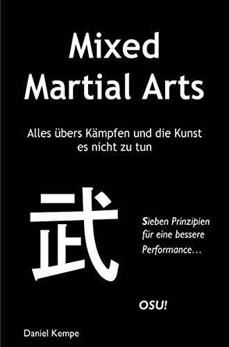 Download Mixed Martial Arts - Alles übers Kämpfen und die Kunst es nicht zu tun (German Edition) pdf epub