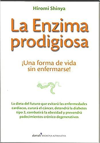 La Enzima prodigiosa: Una forma de vida sin enfermar ...