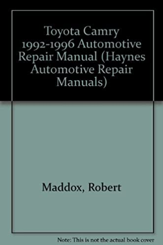 toyota camry automotive repair manual 1992 through 1996 hayne s rh amazon com Toyota Camry Replacement Body Parts Toyota Camry Manual PDF