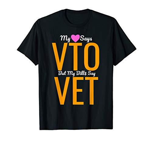 Heart Says VTO But My Bills Say VET Coworker Employee T-Shirt (Biker Logo T-shirt)