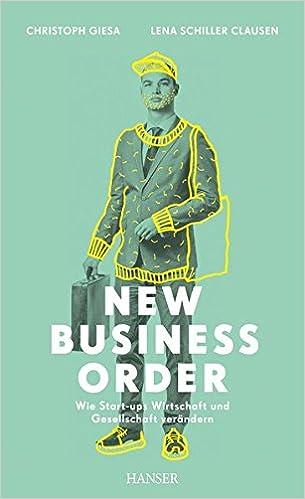 Cover des Buchs: New Business Order: Wie Start-ups Wirtschaft und Gesellschaft verändern