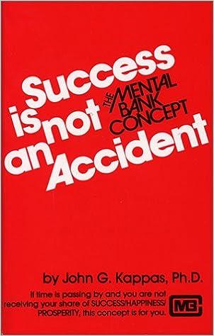 crucero empieza la acción Escultor  Success is Not an Accident: The Mental Bank Concept by Kappas, John G. 1987  Paperback: Amazon.es: Kappas, John G.: Libros