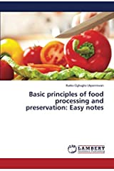 Basic principles of food processing and preservation: Easy notes