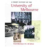 img - for A Short History of the University of Melbourne(Hardback) - 2004 Edition book / textbook / text book