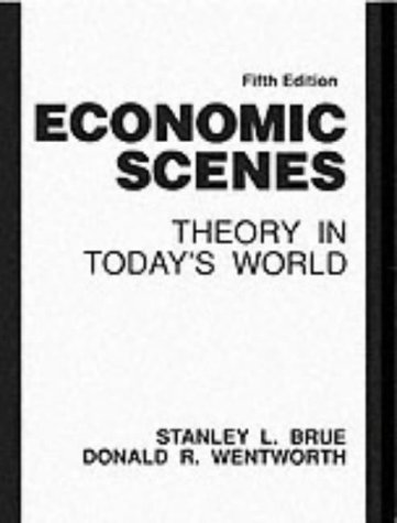 Economic Scenes: Theory In Today's World (5th Edition)