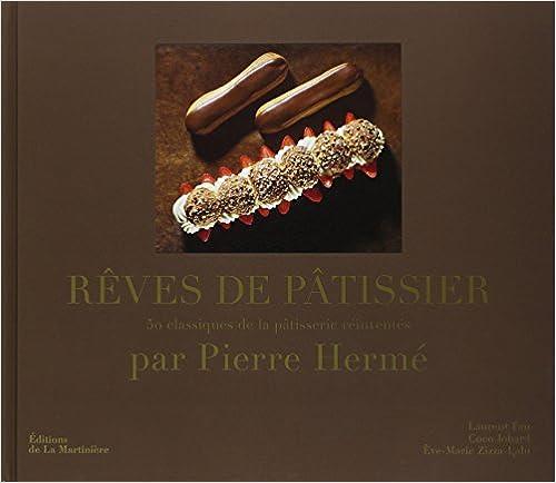 Livre Rêves de pâtissier : 50 classiques de la pâtisserie réinventés pdf epub