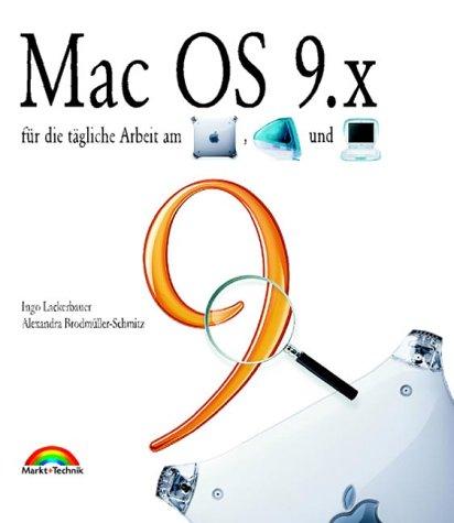 Mac OS 9.x Für die tägliche Arbeit am G4 Power Mac, iMac und iBook (Macintosh Bücher) Broschiert – 15. Juli 2000 Ingo Lackerbauer Markt+Technik 3827257948