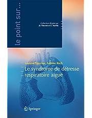 Le Syndrome de Detresse Respiratoire Aigue
