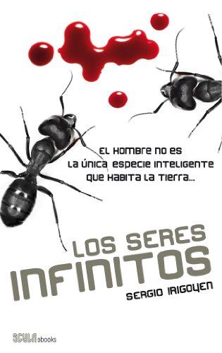 Los seres infinitos por Sergio Irigoyen Vázquez