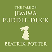 The Tale of Jemima Puddle-Duck Audiobook by Beatrix Potter Narrated by Joan Walker
