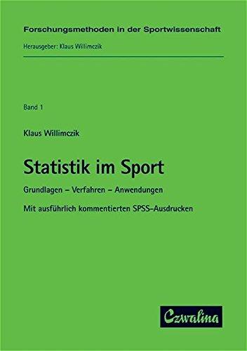 Statistik im Sport: Grundlagen - Verfahren - Anwendungen. Mit kommentierten SPSS-Ausdrucken (Forschungsmethoden in der Sportwissenschaft)