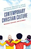 img - for Contemporary Christian Culture: Messages, Missions, and Dilemmas (Rhetoric, Race, and Religion) book / textbook / text book
