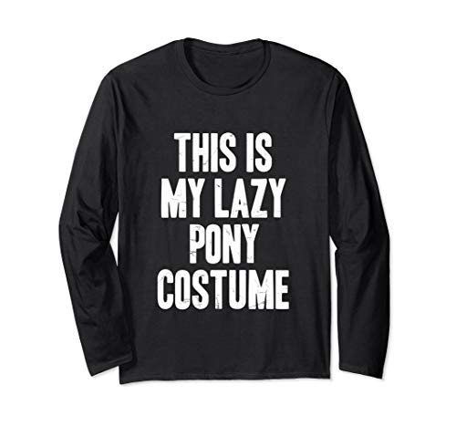 This is my lazy Pony costume halloween gift Long Sleeve T-Shirt