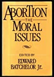 Abortion : The Moral Issues, , 0829806121