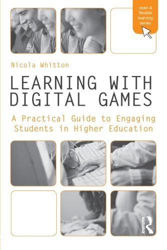 Learning with Digital Games: A Practical Guide to Engaging Students in Higher Education (Open and Flexible Learning Series) by Nicola Whitton (2009-09-10)