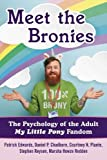 img - for Meet the Bronies: The Psychology of the Adult My Little Pony Fandom book / textbook / text book