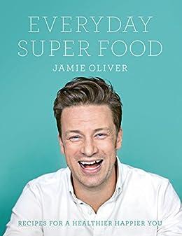 Everyday Super Food by [Oliver, Jamie]