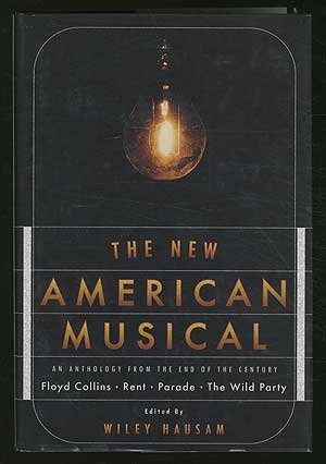 New American Musical, The: An Anthology from the End of the Century
