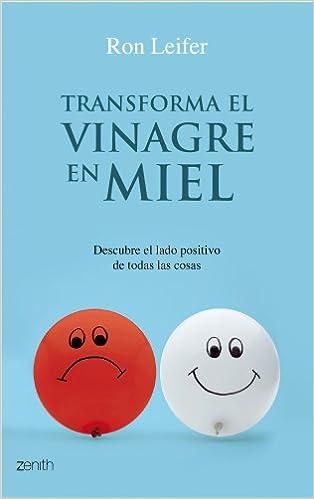 Transforma el vinagre en miel: Descubre el lado positivo de ...