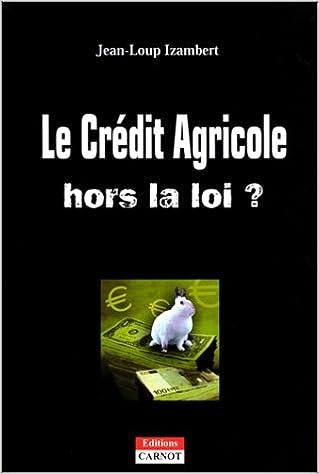 En ligne téléchargement gratuit Le Crédit Agricole hors la loi ? pdf