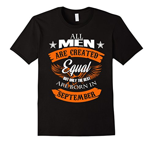Mens All Men Are Created Equal But The Best Are Born In September XL Black