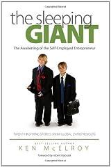 The Sleeping Giant: The Awakening of the Self-Employed Entrepreneur. Twenty Inspiring Stories from Global Entrepreneurs. by Ken McElroy (2011-01-25) Hardcover
