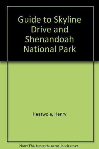 Guide to Skyline Drive and Shenandoah National Park (Bulletin / Shenandoah Natural History Association) - Drive National Park Skyline